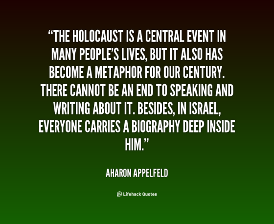 quote-Aharon-Appelfeld-the-holocaust-is-a-central-event-in-60918